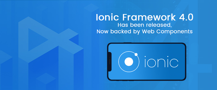 Ionic Framework 4 0 has just been released, now backed by
